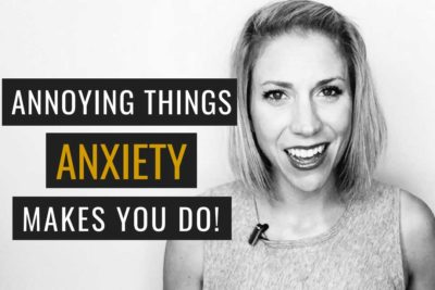 Things Anxiety Makes You Do