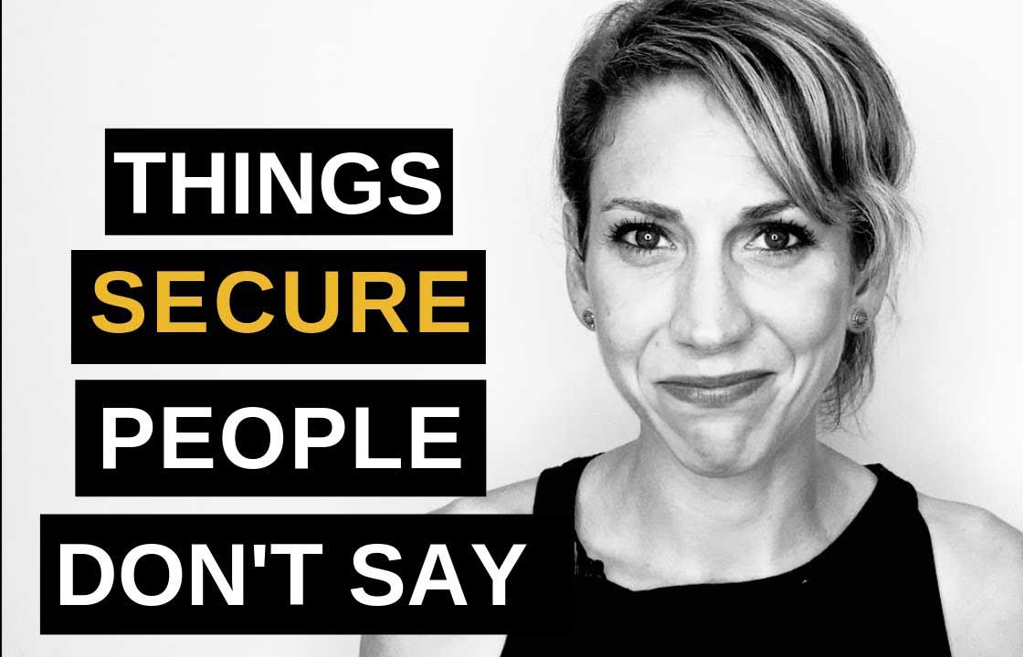 Things Secure People Just Don't Say