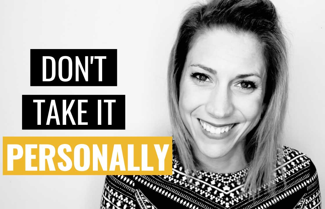 How To Stop Taking Things Personally | Don't Take It Personally