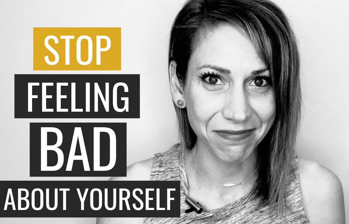 Stop Feeling Bad About Yourself