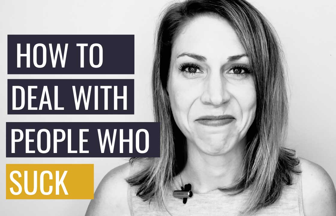 How to Deal with People Who Suck