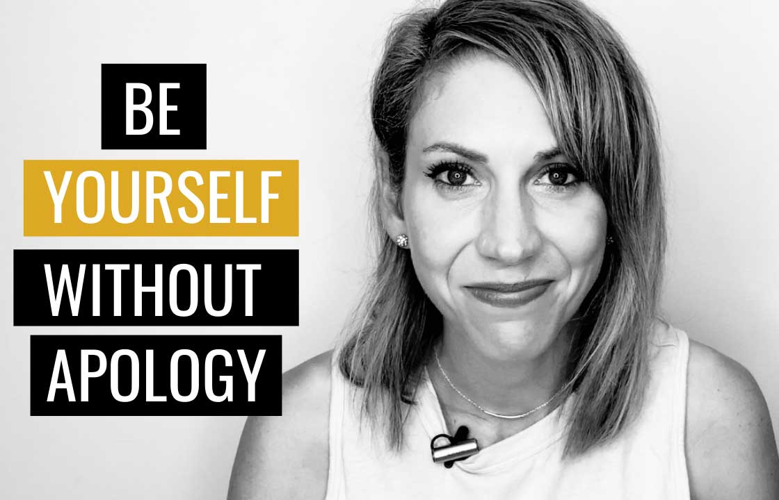 How To Be Yourself Without Apology