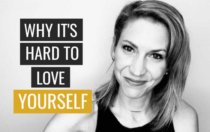 The 3 Reasons You Still Don't Love Yourself