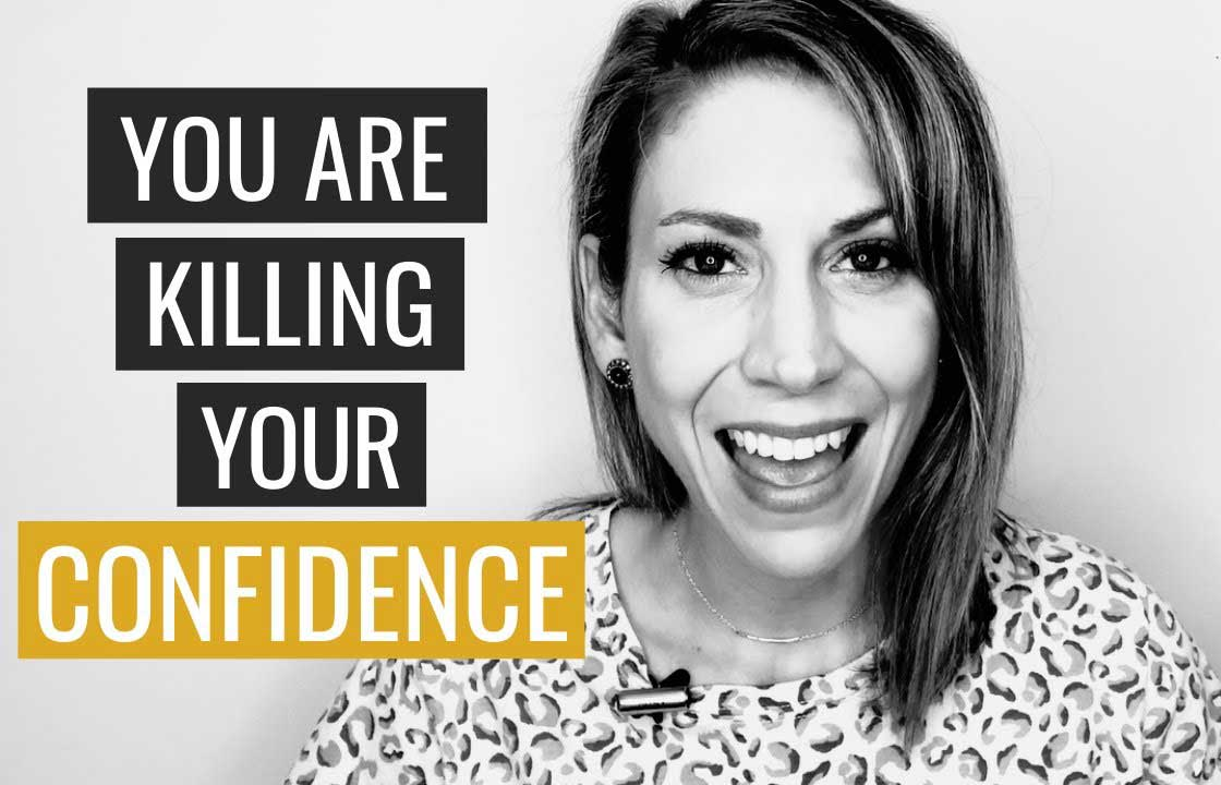 5 Ways You're Killing Your Confidence