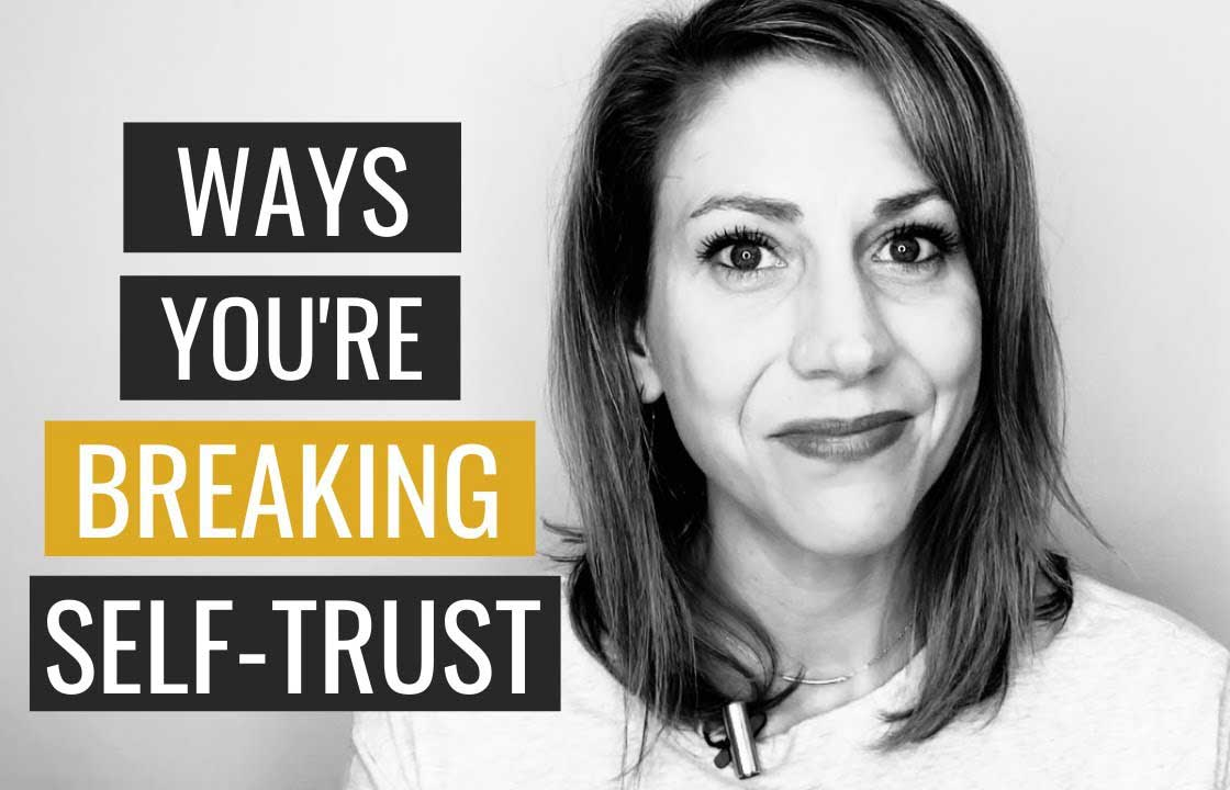 15 Ways You're Breaking Trust with Yourself
