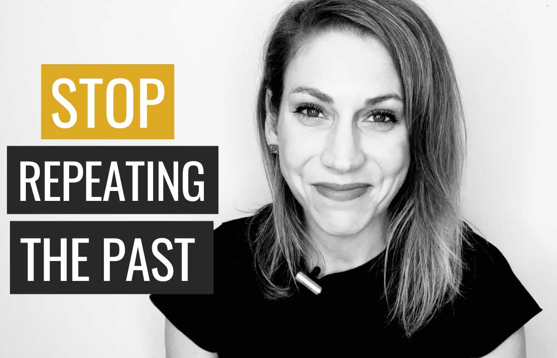 Letting Go of The Past: How To Stop Repeating the Past