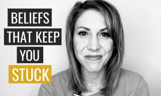 7 Common Beliefs that are Keeping You Stuck in Life