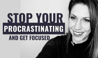 How to Stop Procrastinating and Get Focused
