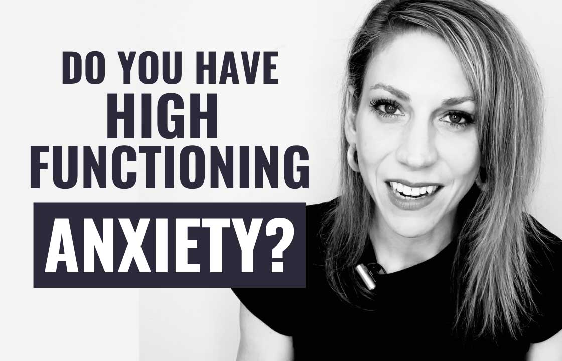 High Functioning Anxiety: The 10 Symptoms