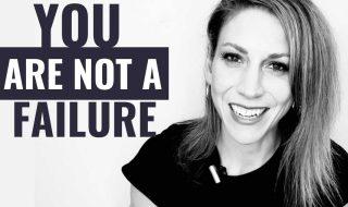 You're NOT A Failure   Julia Kristina