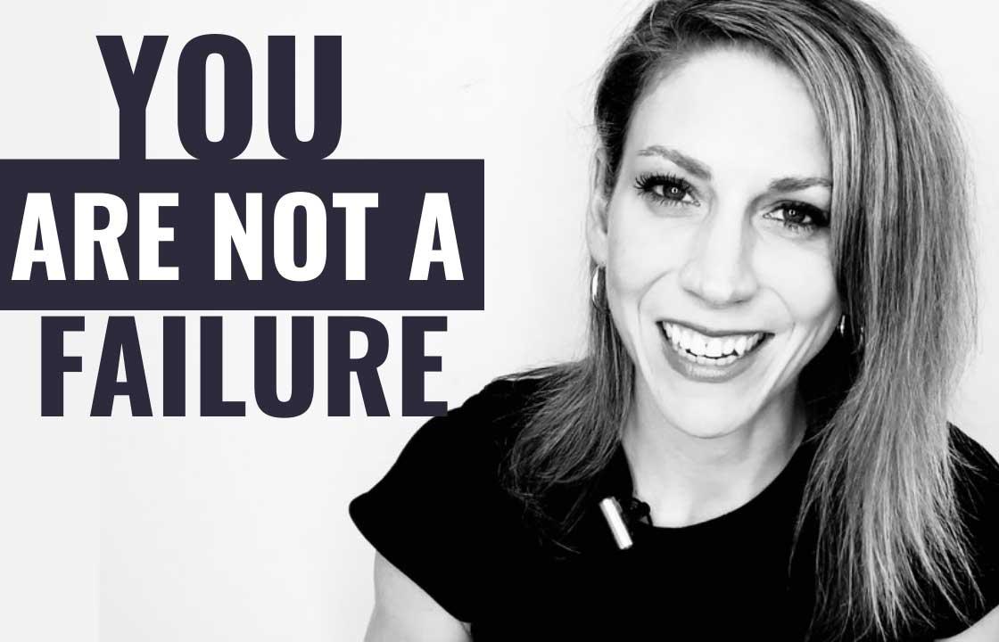 You're NOT A Failure | Julia Kristina