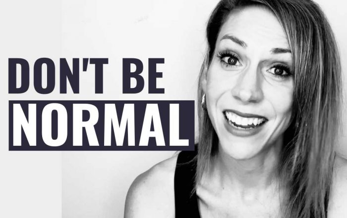 Don't Be Normal